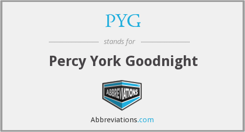 PYG - Percy York Goodnight