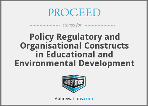 PROCEED - Policy Regulatory and Organisational Constructs in Educational and Environmental Development