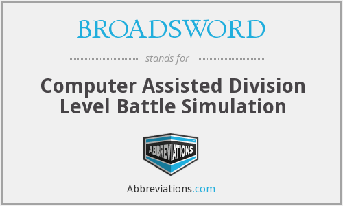 BROADSWORD - Computer Assisted Division Level Battle Simulation