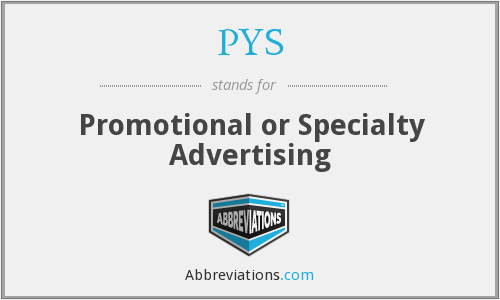 PYS - Promotional or Specialty Advertising