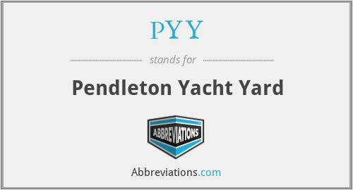 PYY - Pendleton Yacht Yard
