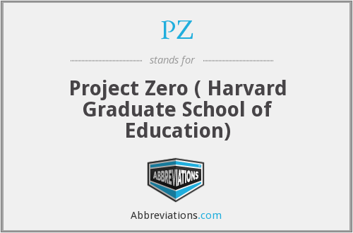 PZ - Project Zero ( Harvard Graduate School of Education)