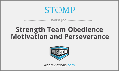 STOMP - Strength Team Obedience Motivation and Perseverance
