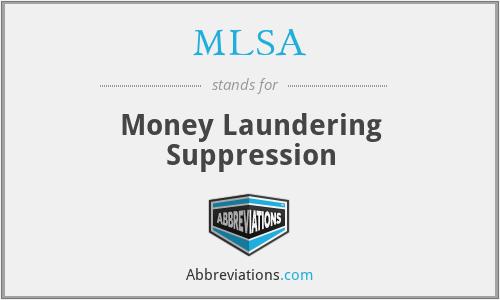 MLSA - Money Laundering Suppression