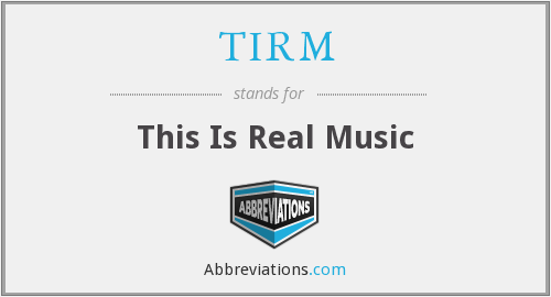 What does TIRM stand for?