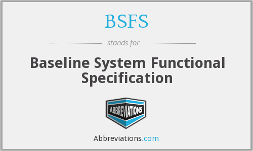 What does BSFS stand for?