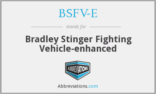 BSFV-E - Bradley Stinger Fighting Vehicle-enhanced