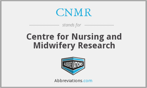 CNMR - Centre for Nursing and Midwifery Research