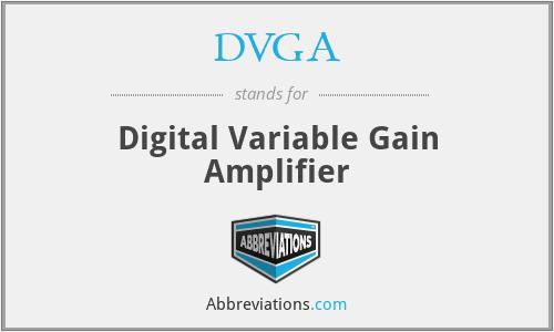 DVGA - Digital Variable Gain Amplifier