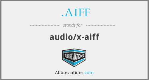 What does .AIFF stand for?