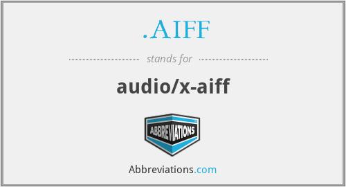 .AIFF - audio/x-aiff