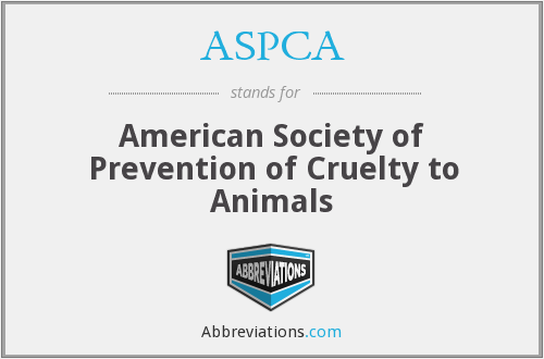 ASPCA - American Society of Prevention of Cruelty to Animals