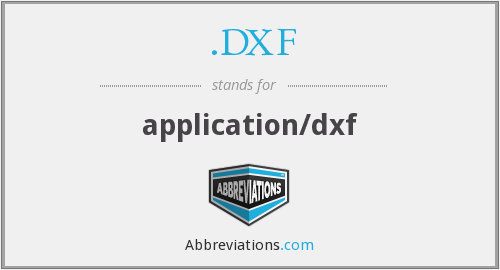 .DXF - application/dxf