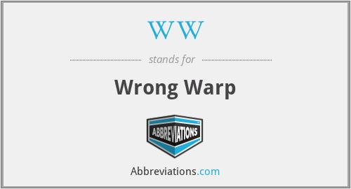 WW - Wrong Warp