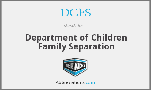 DCFS - Department of Children Family Separation