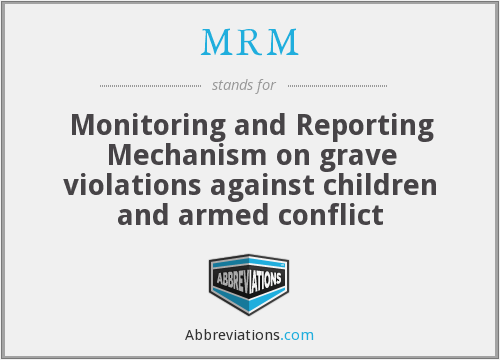 MRM - Monitoring and Reporting Mechanism on grave violations against children and armed conflict