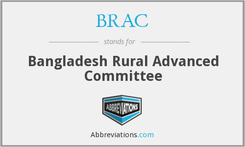 BRAC - Bangladesh Rural Advanced Committee