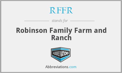 RFFR - Robinson Family Farm and Ranch