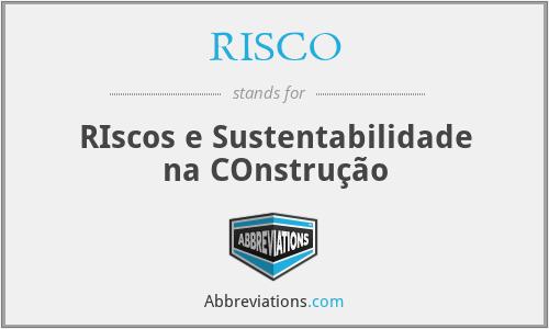 RISCO - RIscos e Sustentabilidade na COnstrução
