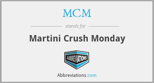 MCM - Martini Crush Monday