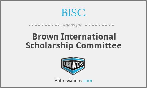 BISC - Brown International Scholarship Committee