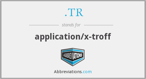 .TR - application/x-troff