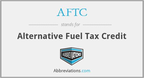 AFTC - Alternative Fuel Tax Credit