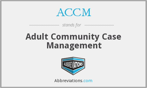 ACCM - Adult Community Case Management