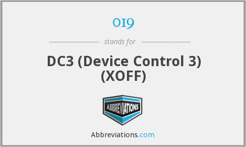 019 - DC3 (Device Control 3) (XOFF)