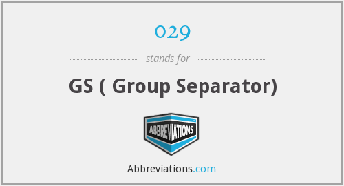 029 - GS ( Group Separator)