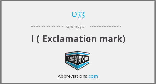 033 - ! ( Exclamation mark)