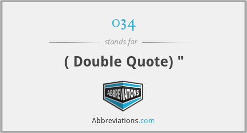 034 - ( Double Quote)