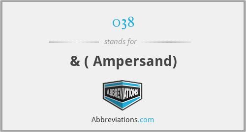 038 - & ( Ampersand)