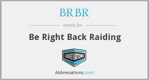 What does BRBR stand for?