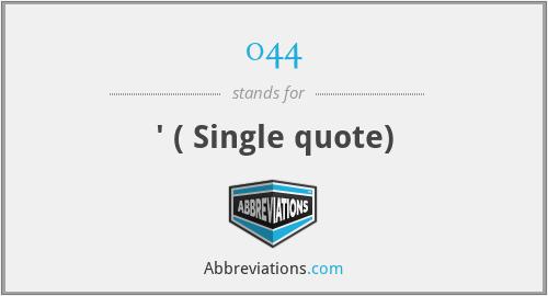 044 - ' ( Single quote)