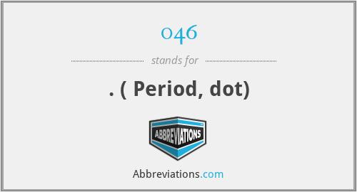 046 - . ( Period, dot)