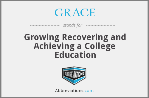 GRACE - Growing Recovering and Achieving a College Education