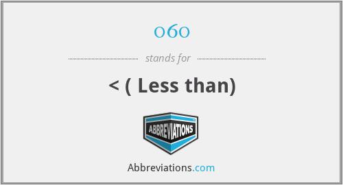060 - < ( Less than)