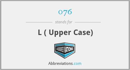 076 - L ( Upper Case)