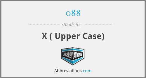 088 - X ( Upper Case)