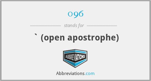 096 - ` (open apostrophe)