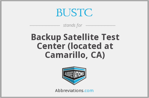 BUSTC - Backup Satellite Test Center (located at Camarillo, CA)