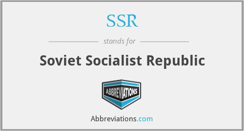 SSR - Soviet Socialist Republic