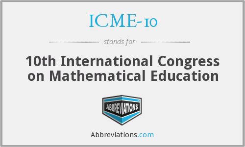 ICME-10 - 10th International Congress on Mathematical Education