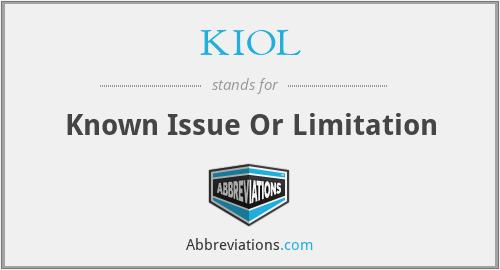 KIOL - Known Issue Or Limitation