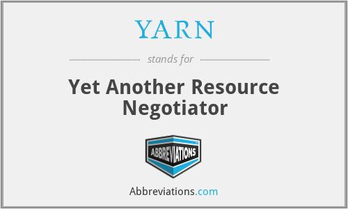 YARN - Yet Another Resource Negotiator