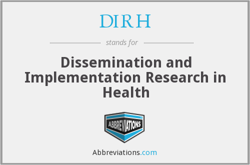 DIRH - Dissemination and Implementation Research in Health