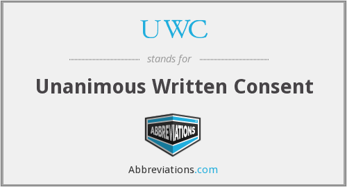 UWC - Unanimous Written Consent