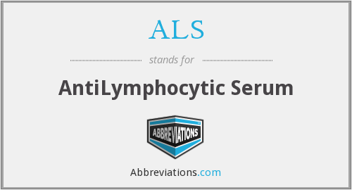 ALS - AntiLymphocytic Serum