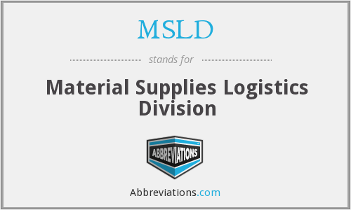 MSLD - Material Supplies Logistics Division